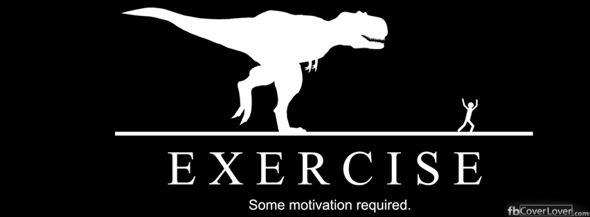 exercize: some motivation needed Facebook Covers More Funny Covers for Timeline