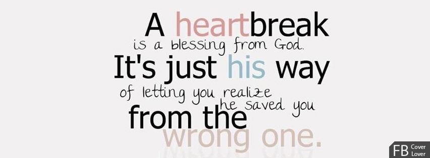 A Heartbreak Is A Blessing Facebook Covers More Quotes Covers for Timeline