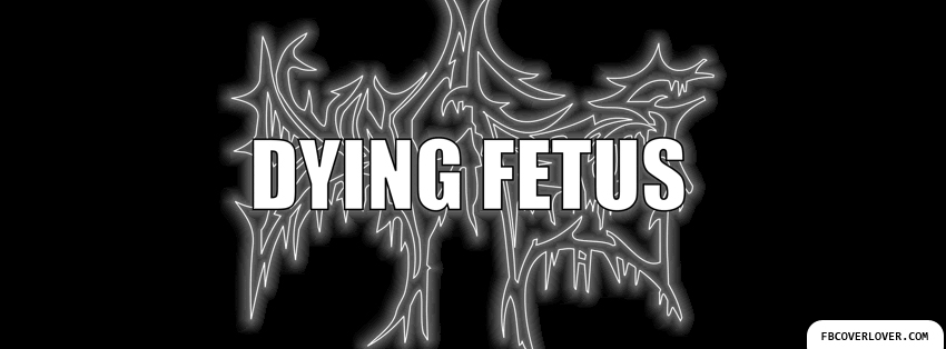 Dying Fetus Facebook Covers More User Covers for Timeline