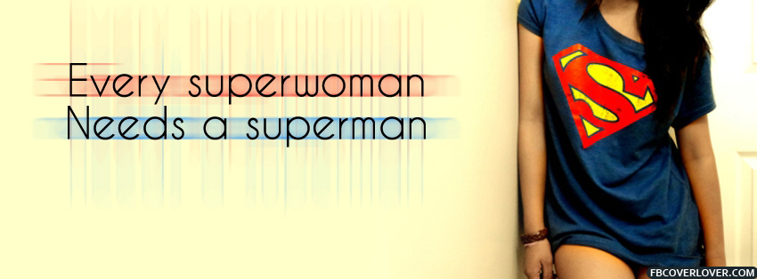 Every Superwoman Needs A Superman Facebook Covers More quotes Covers for Timeline
