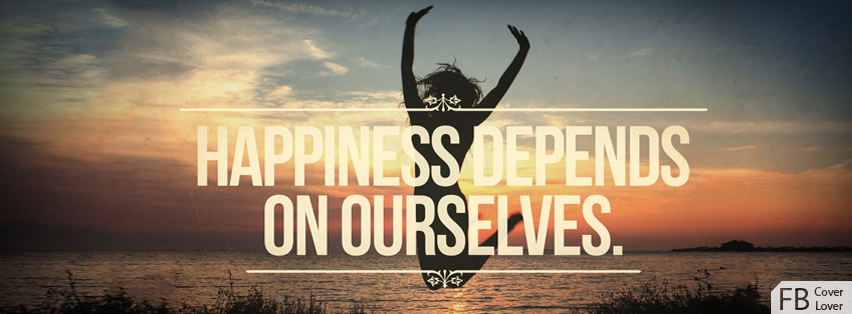 Happiness Depends On Ourselves Facebook Covers More Life Covers for Timeline