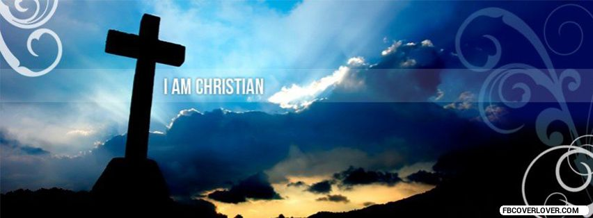 I Am Christian Facebook Covers More religious Covers for Timeline