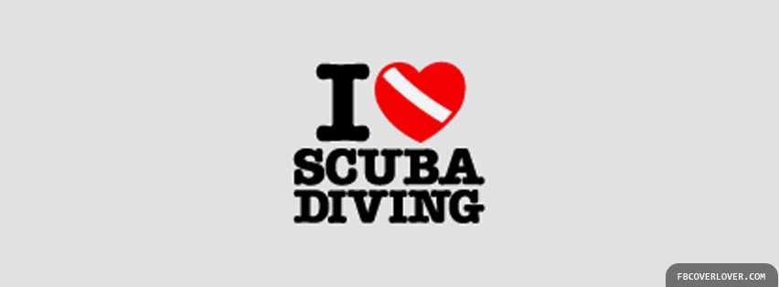 I Love Scuba Diving Facebook Covers More Summer_Sports Covers for Timeline
