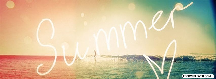 I Love Summer! Facebook Covers More seasonal Covers for Timeline