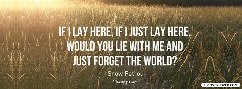 Chasing Cars Lyrics by Snow Patrol Facebook Covers More Lyrics Covers for Timeline