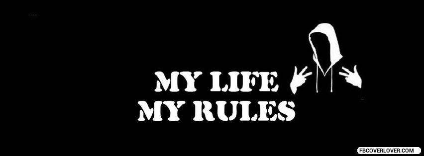 My Life My Rules Facebook Timeline  Profile Covers