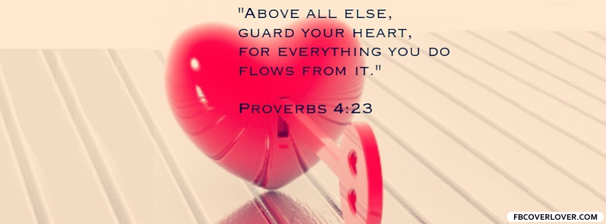 Proverbs 4:23 Bible Verse Facebook Covers More Religious Covers for Timeline
