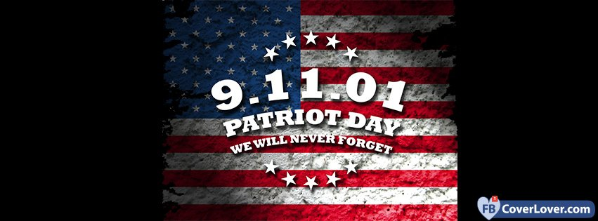 9 11 01 Patriot Day We Will Never Forget