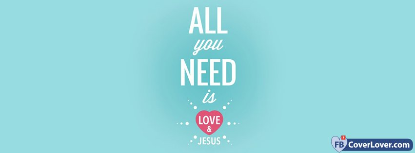 All You Need Is Love And Jesus