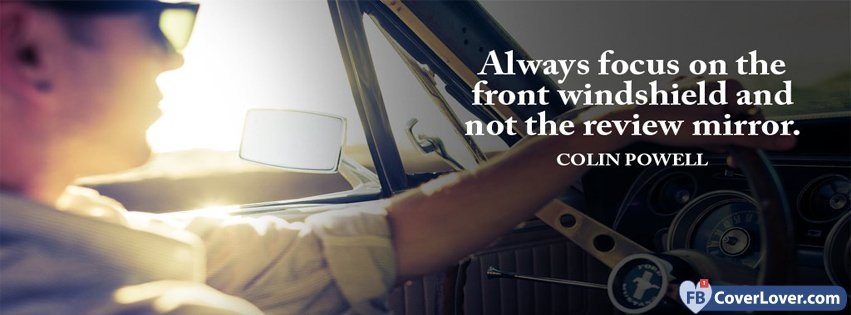 Always Focus On The Front Colin Powell Quotes and Sayings Facebook