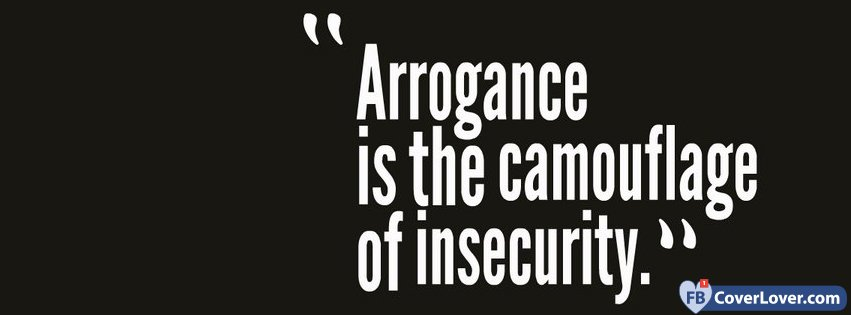 arrogance is camouflage quote
