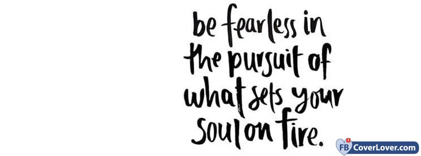 Fearless Quotes Fearless Sayings Fearless Picture Quotes