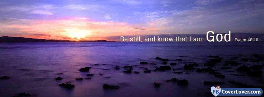 Be Still And Know That I Am God Psalm 46 10