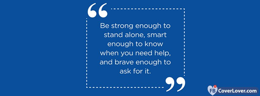 Be Strong Quote Quotes And Sayings Facebook Cover Maker Fbcoverlovercom