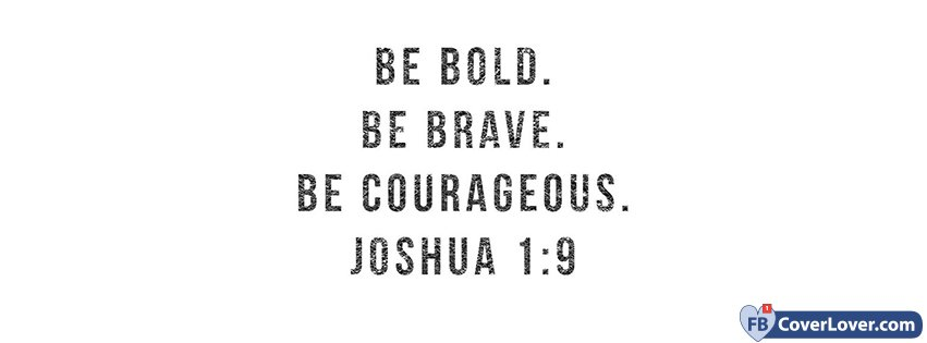 Be Bold Be Brave Be Courageous Joshua 1-9