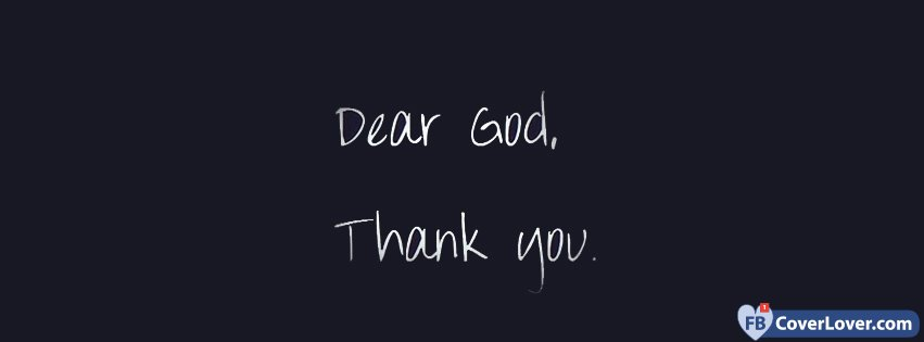 dear god thank you religion christian facebook cover maker