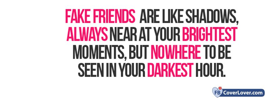 Fake Friends Quote Quotes And Sayings Facebook Cover Maker