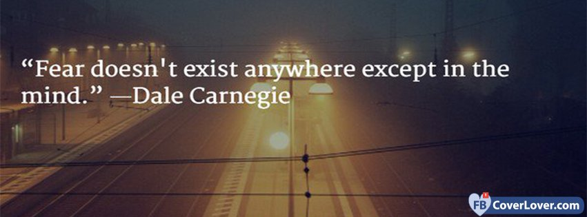 fear does not exist dale carnegie quote quotes and sayings