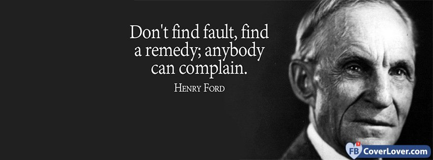 Find A Remedy Henri Ford Quote Quotes And Sayings Facebook Cover Impressive Ford Quote