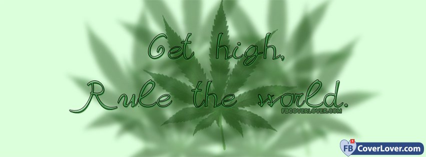 Get High Rule The World