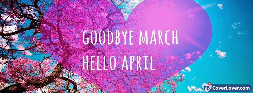 Goodbye March Hello April