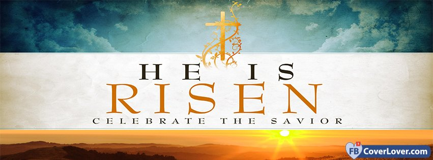 Happy Easter He Has Risen Celebrate The Savior