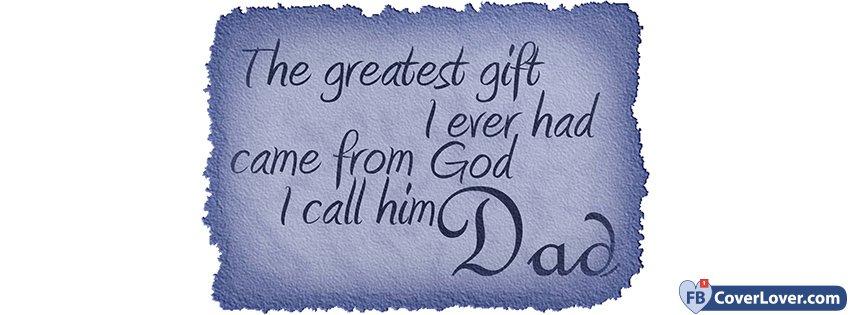Happy Fathers Day Greatest Gift From God