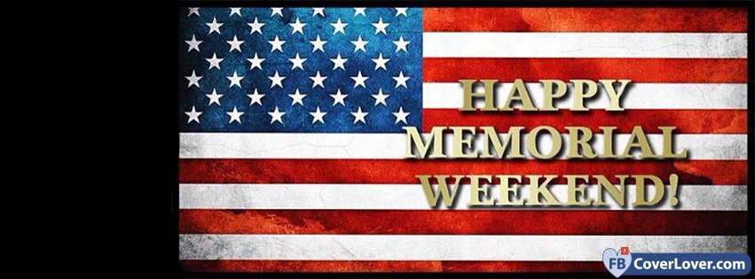 3a89d687c51e Happy Memorial Weekend Holidays And Celebrations Facebook Cover