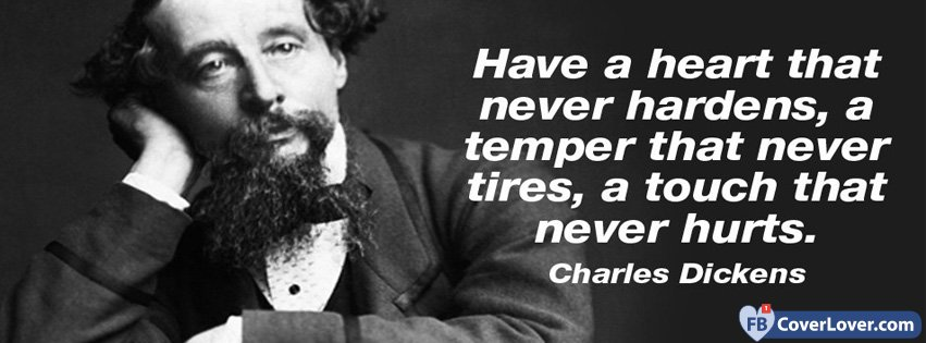 Have A Heart Charles Dickens Quote