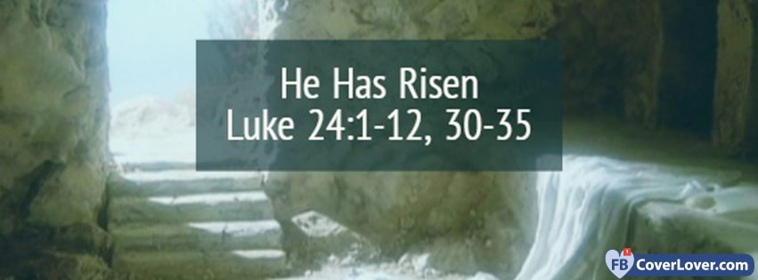 He Has Risen - Luke 24:1-12 30-25