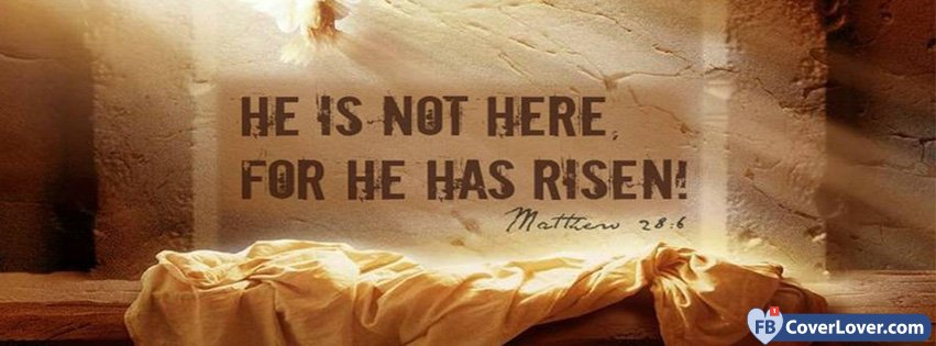 He Is Not Here For He Has Risen