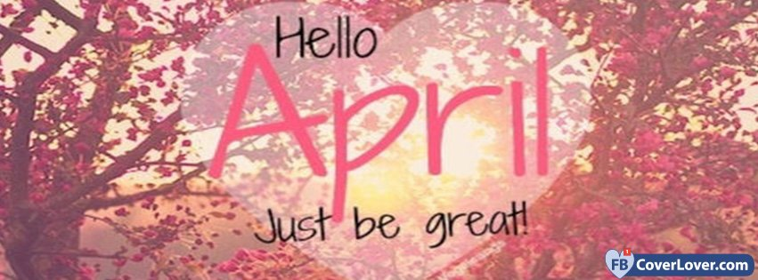 Hello April Just Be Great