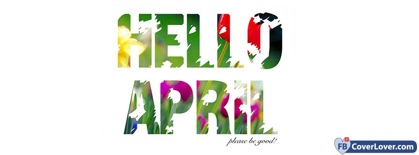 Hello April Please Be Good