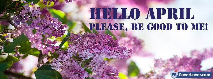 hello april please be good to me seasonal facebook cover