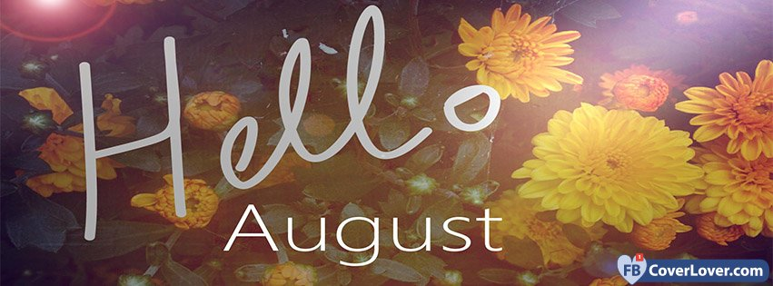 Hello August Flowers
