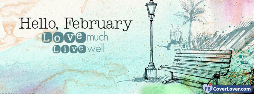 Hello February Love Much Live Well
