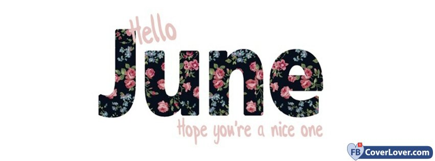 Hello June Hope You Are Nice
