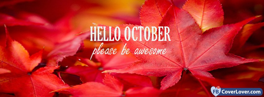 Hello October Please Be Awesome