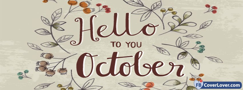 Hello To You October