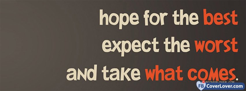 Hope For The Best Quotes And Sayings Facebook Cover Maker
