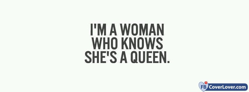I Am A Woman Who Know She Is A Queen