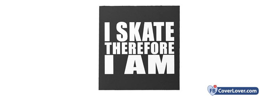 I Skate Therefore I Am