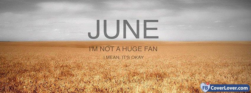 June I'm Not A Huge Fan
