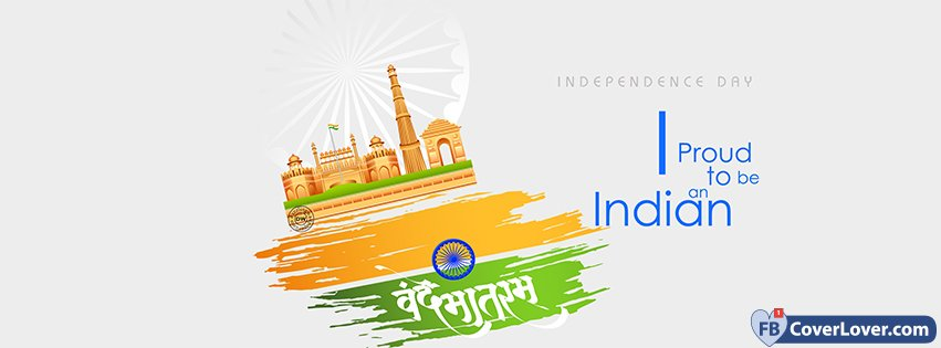 Independence Day - Proud to be and Indian