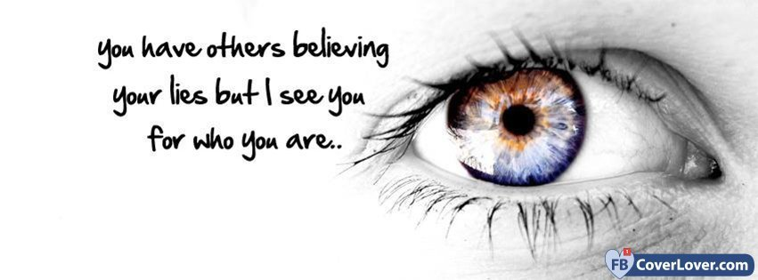 I See You For Who You Are Quotes And Sayings Facebook Cover Maker
