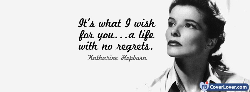 Life With No Regrets Quotes And Sayings Facebook Cover Maker