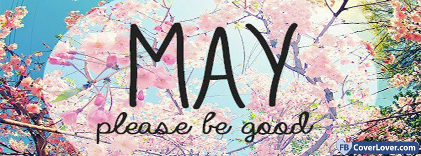 May Please Be Good To Me