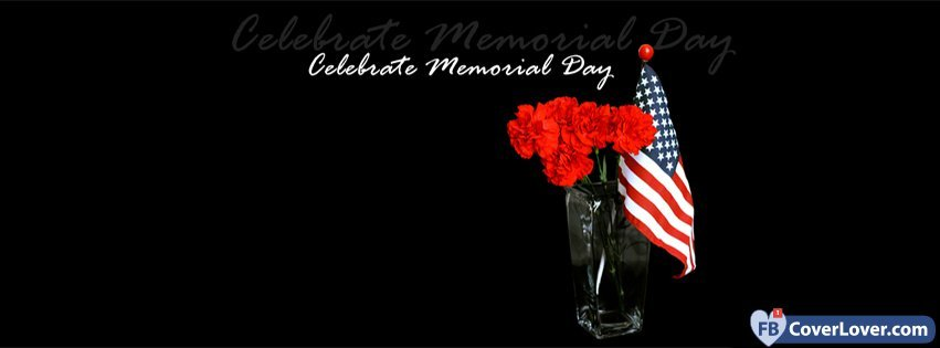 9a61fb47c8ab Celebrate Memorial Day Holidays And Celebrations Facebook Cover ...