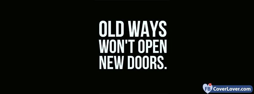 Old Ways Wont Open