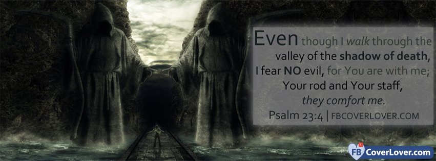 I Fear No Evil Psalm 23 4